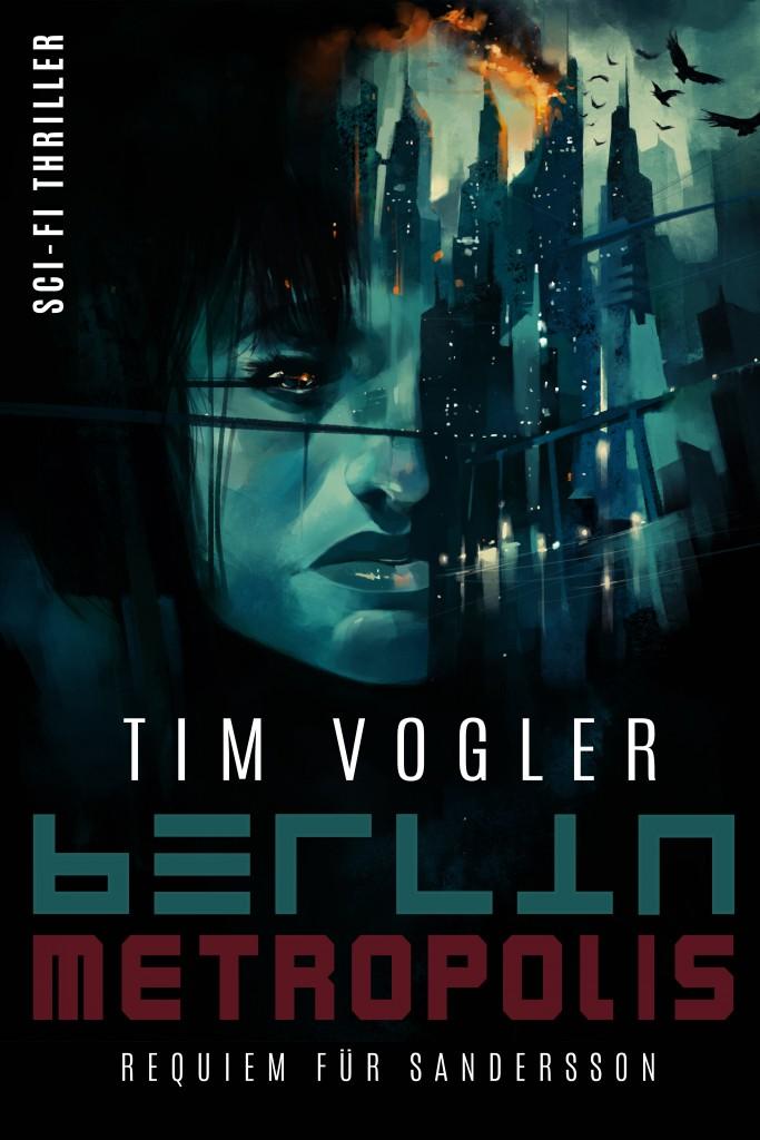 Cover von »Berlin Metropolis – Requiem für Sandersson«